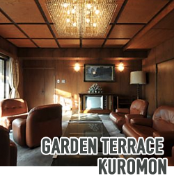 GARDEN TERRACE KUROMON